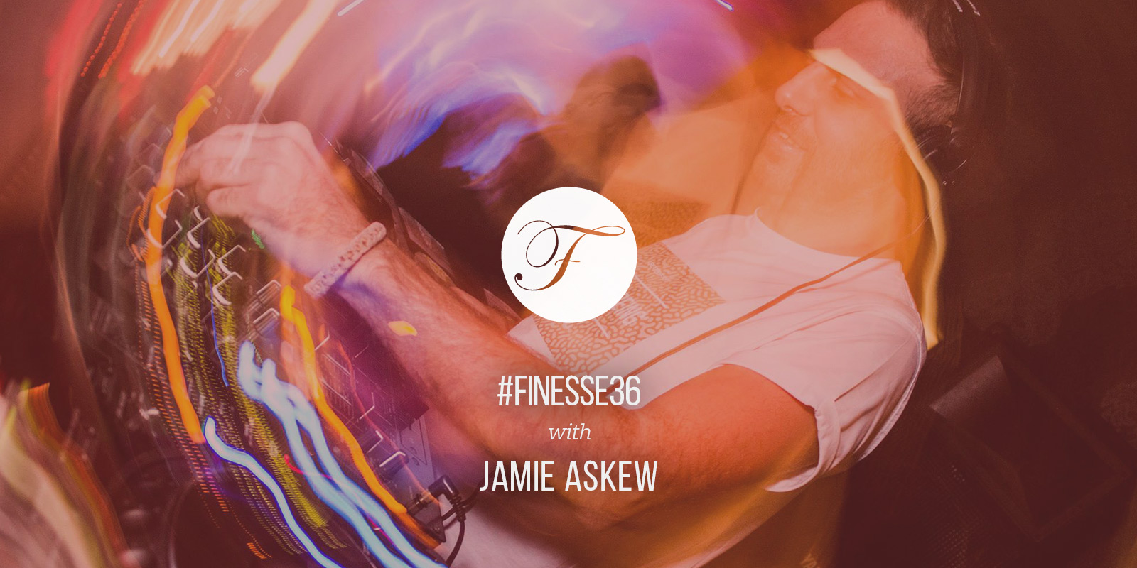 House Finesse 36 with Jamie Askew - Wide