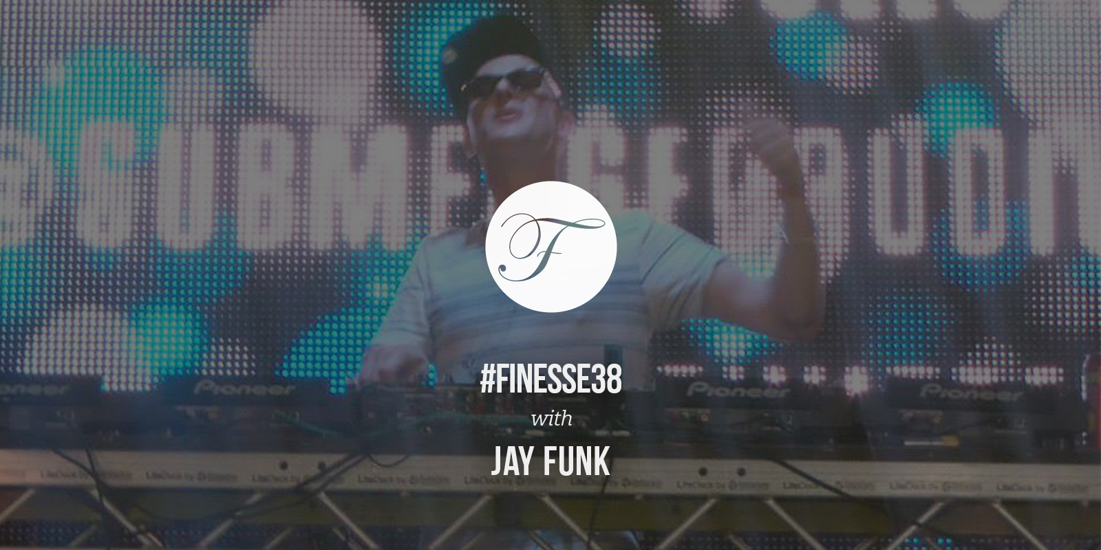 House Finesse 38 - Jay Funk (Wide)