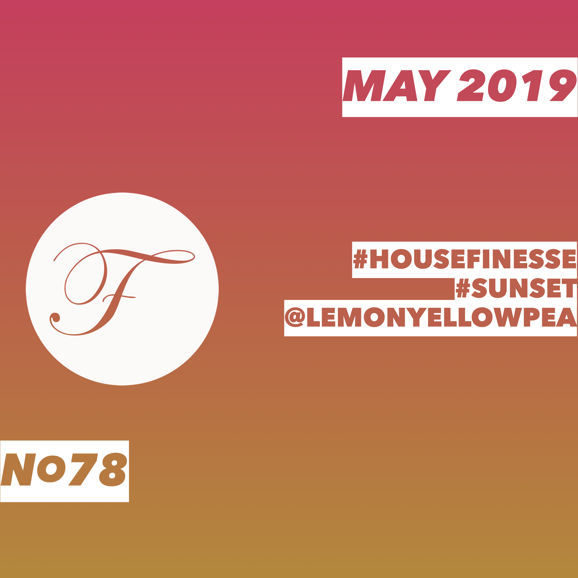 House Finesse 78 May 2019 LYP Sunset