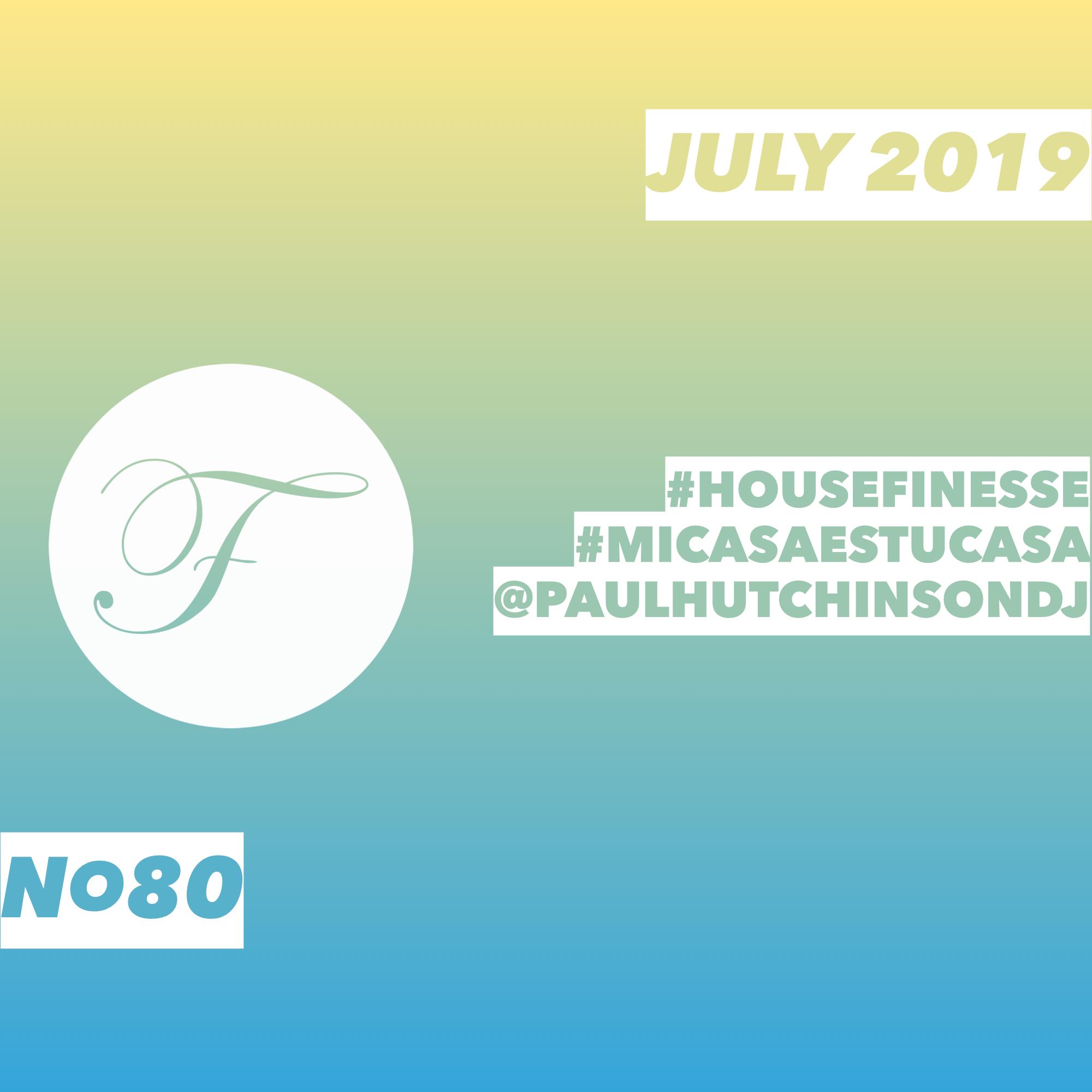 House Finesse 80- July 2019 Mi Casa Es Tu Casa with Hutch
