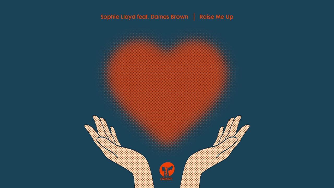 Sophie Lloyd featuring Dames Brown – Raise Me Up (Alan Dixon 12″ Version)